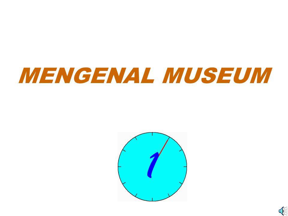 MENGENAL MUSEUM