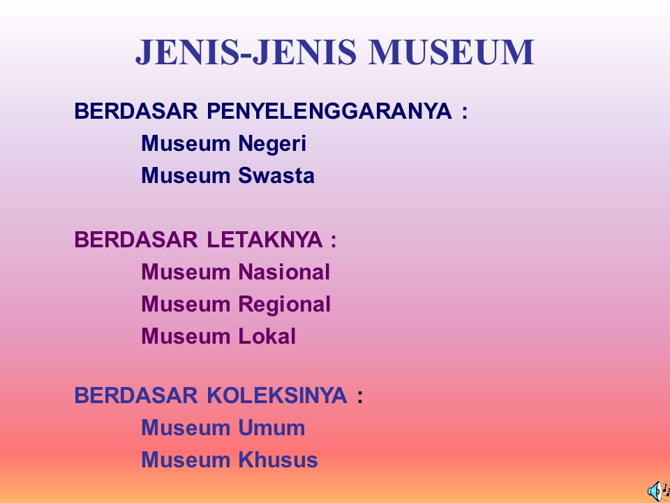 JENIS-JENIS MUSEUM BERDASAR PENYELENGGARANYA : Museum Negeri