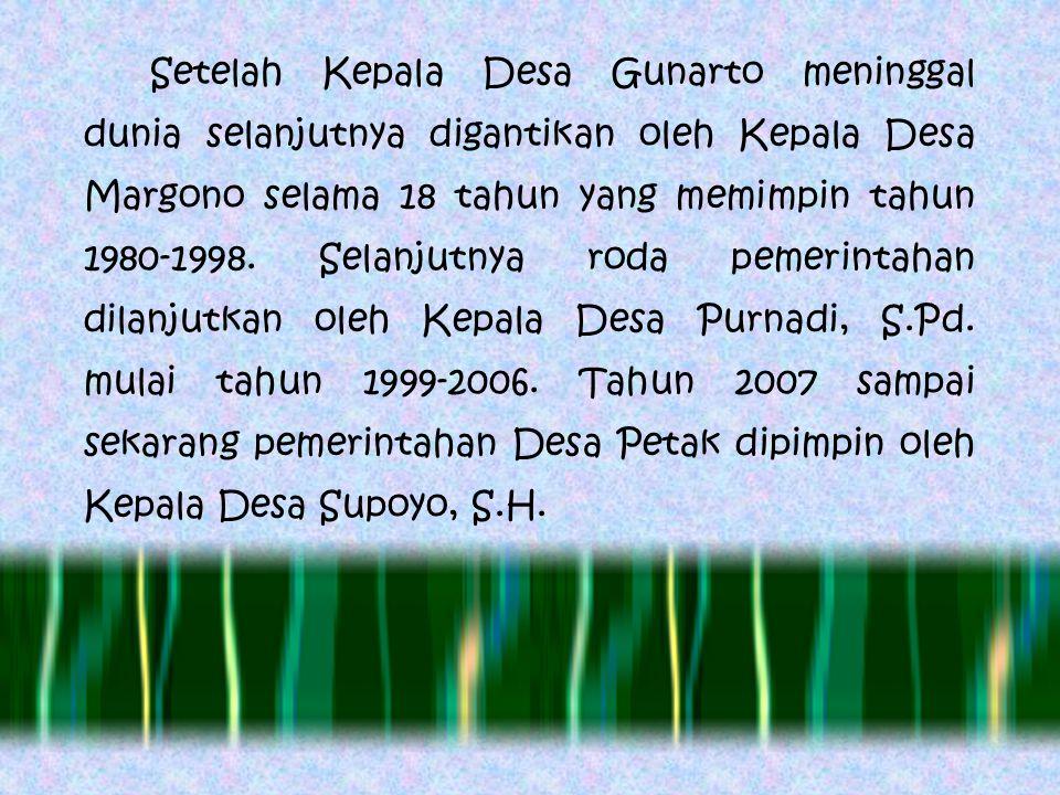 Setelah Kepala Desa Gunarto meninggal dunia selanjutnya digantikan oleh Kepala Desa Margono selama 18 tahun yang memimpin tahun 1980-1998.