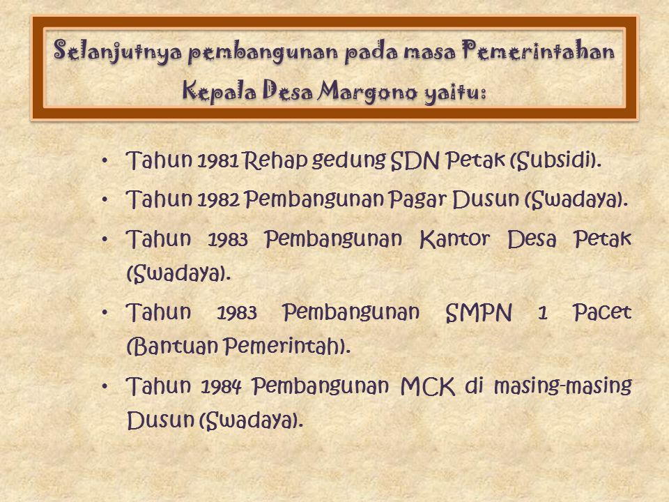 Selanjutnya pembangunan pada masa Pemerintahan Kepala Desa Margono yaitu: