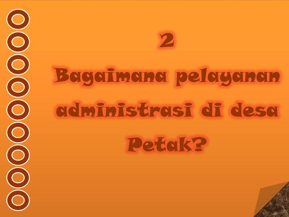 Bagaimana pelayanan administrasi di desa Petak