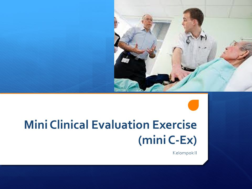 Mini Clinical Evaluation Exercise (mini C-Ex)