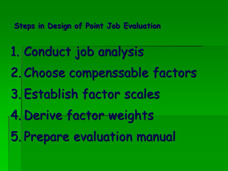 Choose compenssable factors Establish factor scales