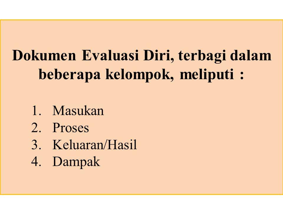 Dokumen Evaluasi Diri, terbagi dalam beberapa kelompok, meliputi :