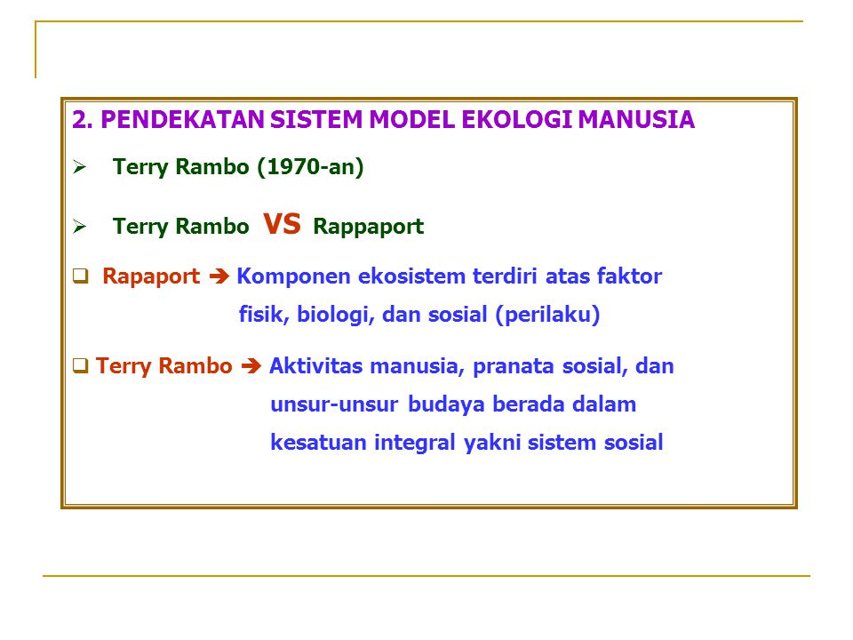 2. PENDEKATAN SISTEM MODEL EKOLOGI MANUSIA