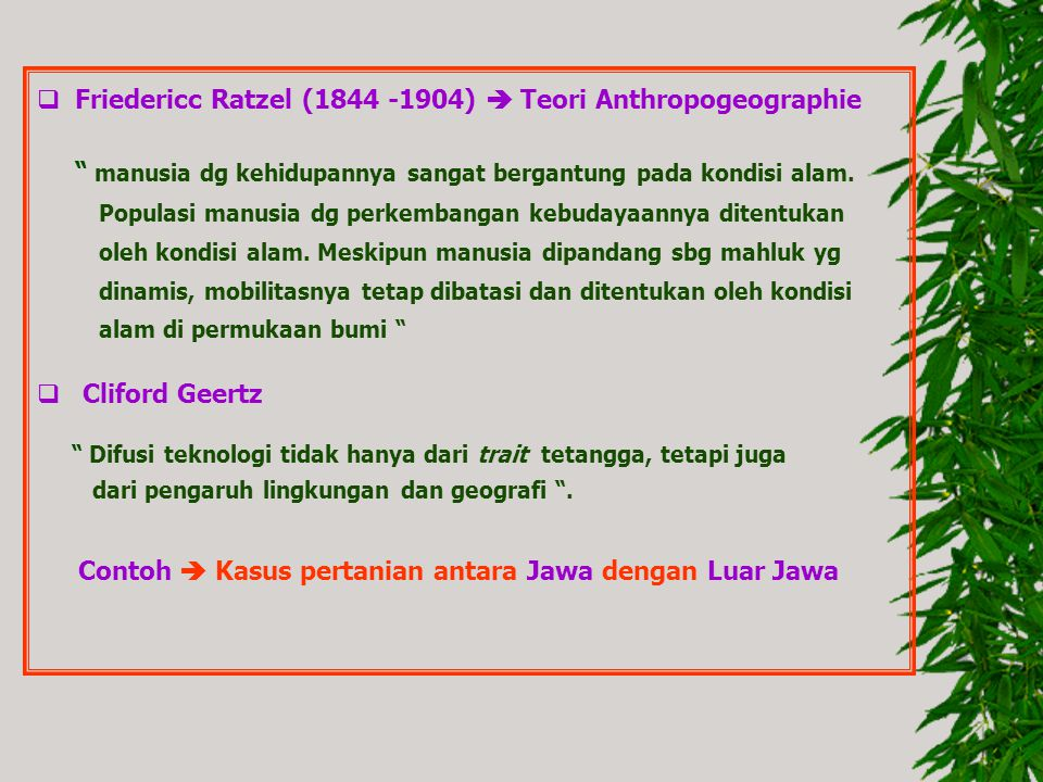 Friedericc Ratzel (1844 -1904)  Teori Anthropogeographie