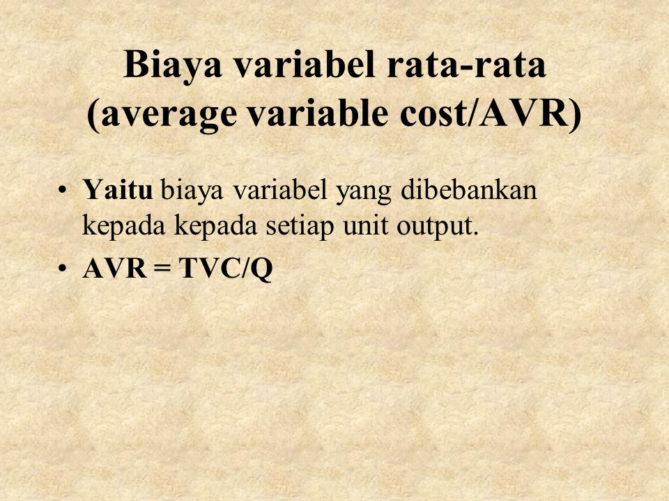 Biaya variabel rata-rata (average variable cost/AVR)