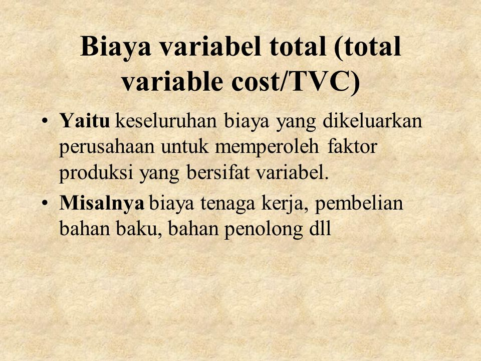 Biaya variabel total (total variable cost/TVC)