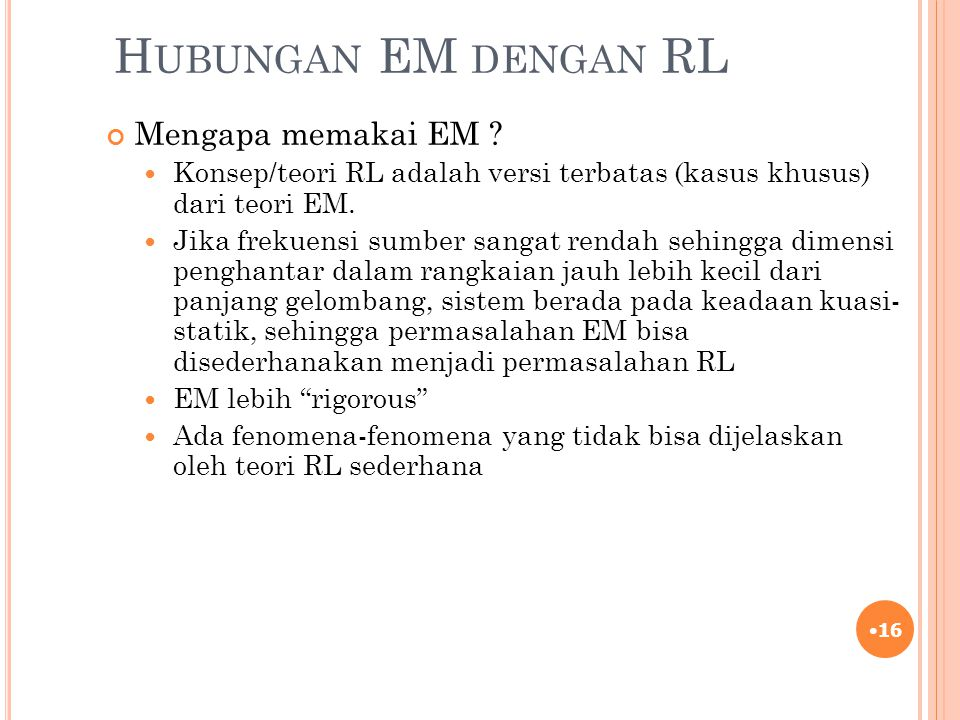 Hubungan EM dengan RL Mengapa memakai EM