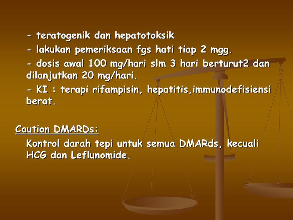 - teratogenik dan hepatotoksik