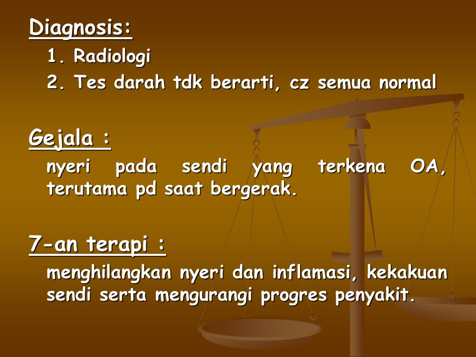 Diagnosis: Gejala : 7-an terapi : 1. Radiologi