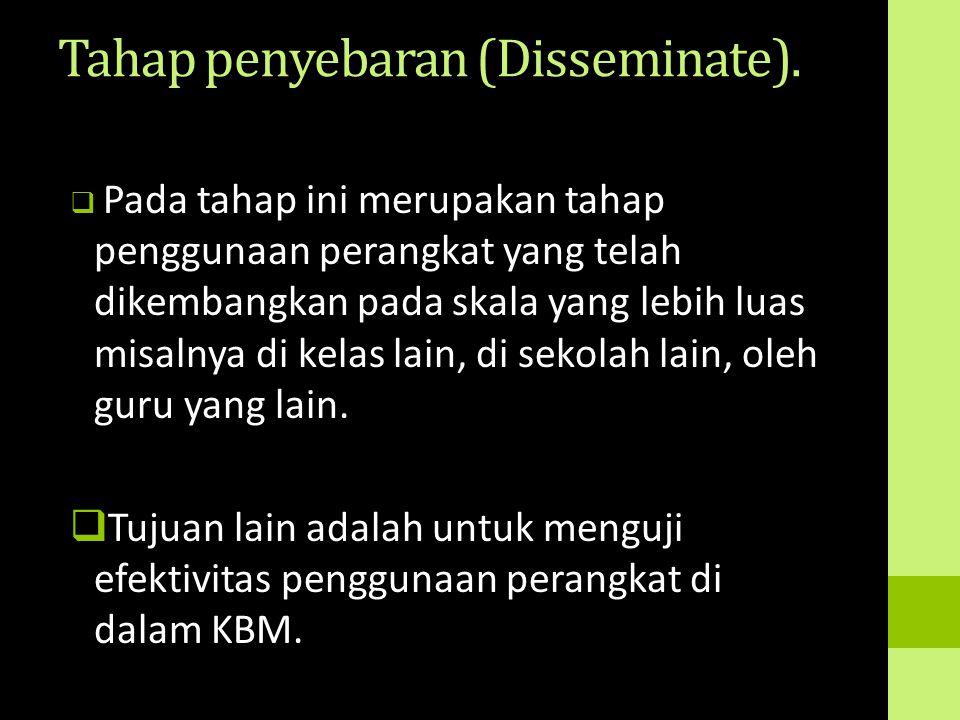 Tahap penyebaran (Disseminate).