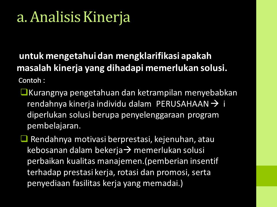a. Analisis Kinerja untuk mengetahui dan mengklarifikasi apakah masalah kinerja yang dihadapi memerlukan solusi.