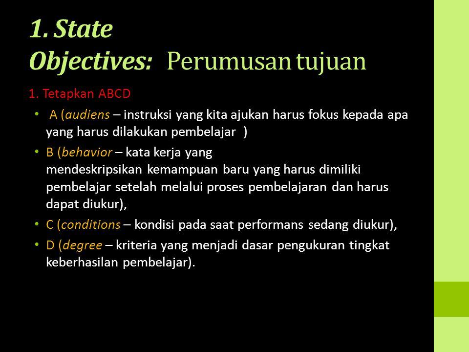 1. State Objectives: Perumusan tujuan