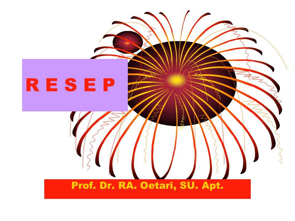R E S E P Prof. Dr. RA. Oetari, SU. Apt.