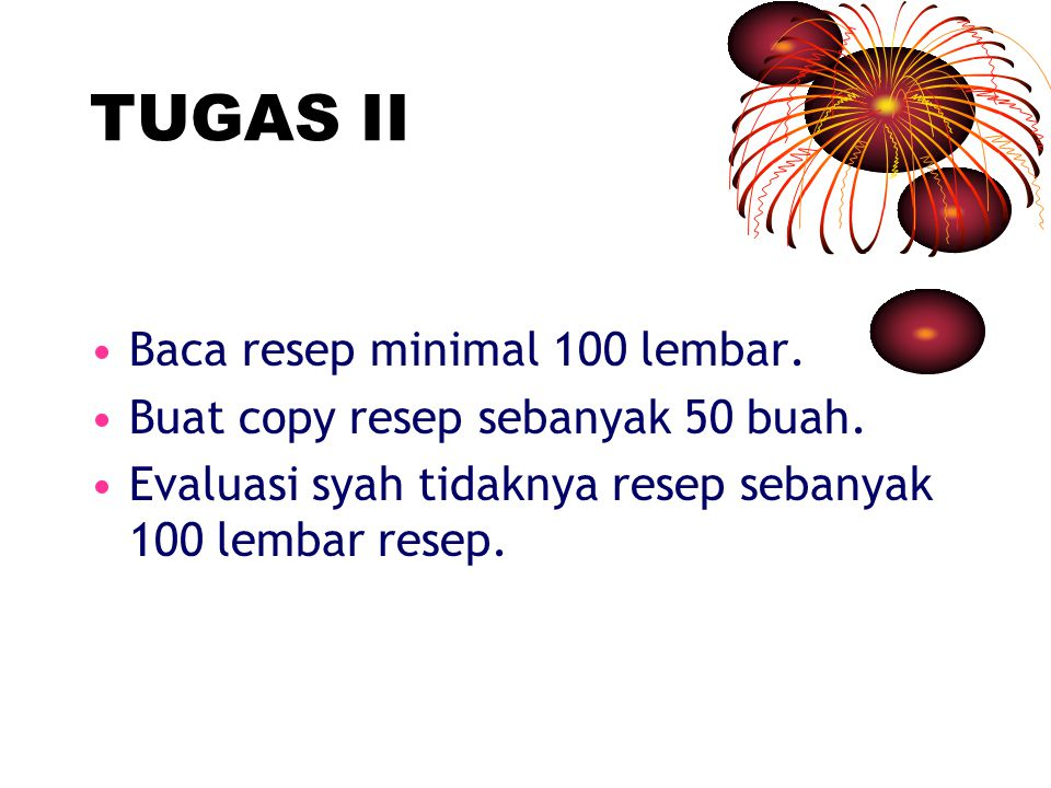TUGAS II Baca resep minimal 100 lembar.
