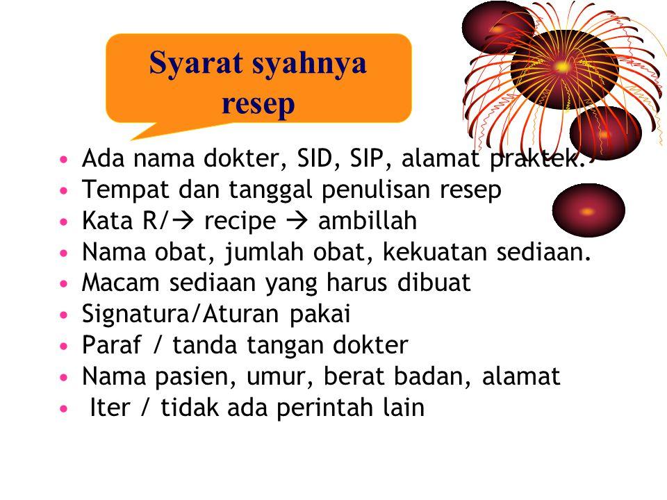 Syarat syahnya resep Ada nama dokter, SID, SIP, alamat praktek.