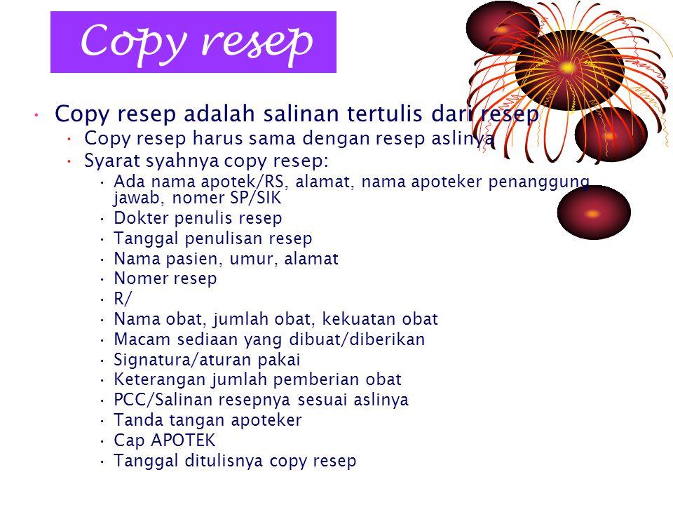Copy resep Copy resep adalah salinan tertulis dari resep
