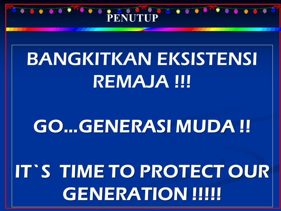 IT`S TIME TO PROTECT OUR GENERATION !!!!!