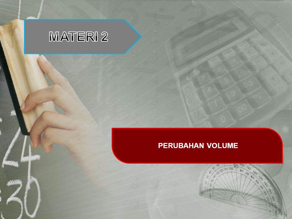 MATERI 2 PERUBAHAN VOLUME
