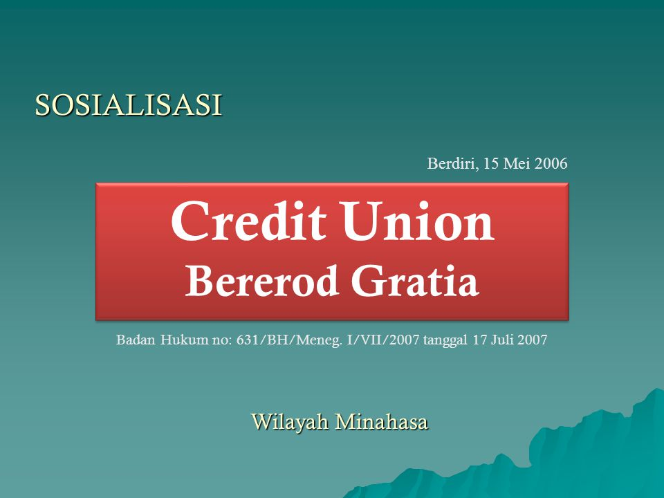 Badan Hukum no: 631/BH/Meneg. I/VII/2007 tanggal 17 Juli 2007