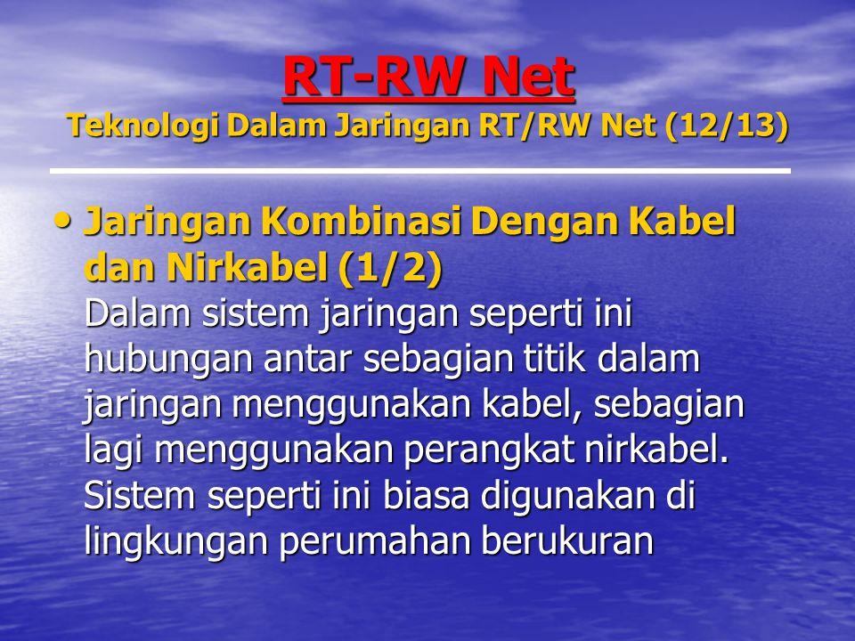 RT-RW Net Teknologi Dalam Jaringan RT/RW Net (12/13)