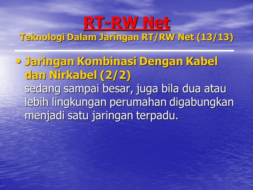 RT-RW Net Teknologi Dalam Jaringan RT/RW Net (13/13)