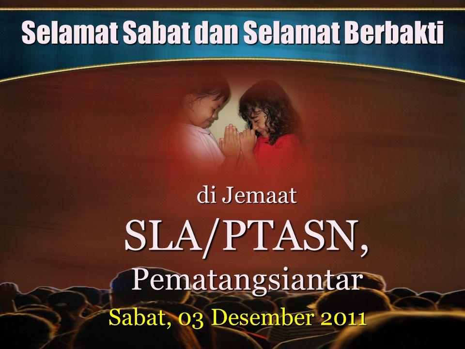 Selamat Sabat dan Selamat Berbakti