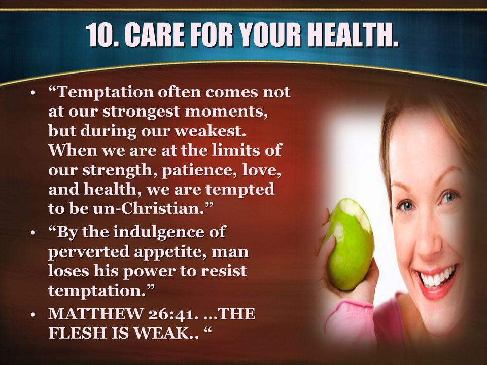 10. CARE FOR YOUR HEALTH.