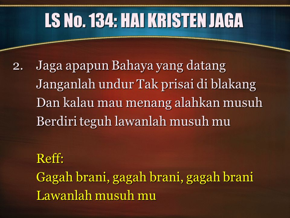 LS No. 134: HAI KRISTEN JAGA