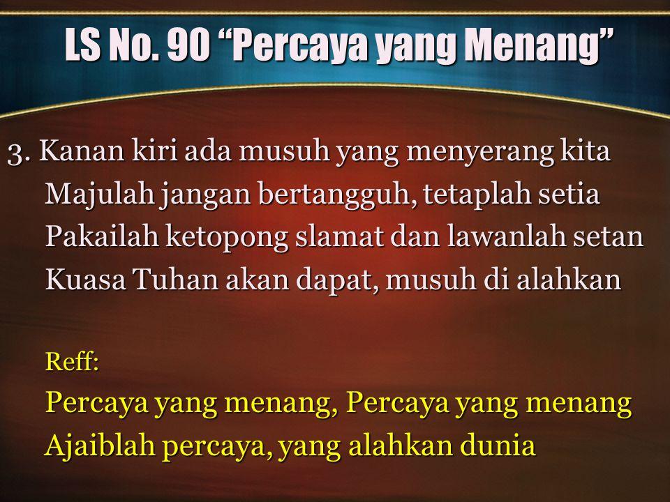 LS No. 90 Percaya yang Menang