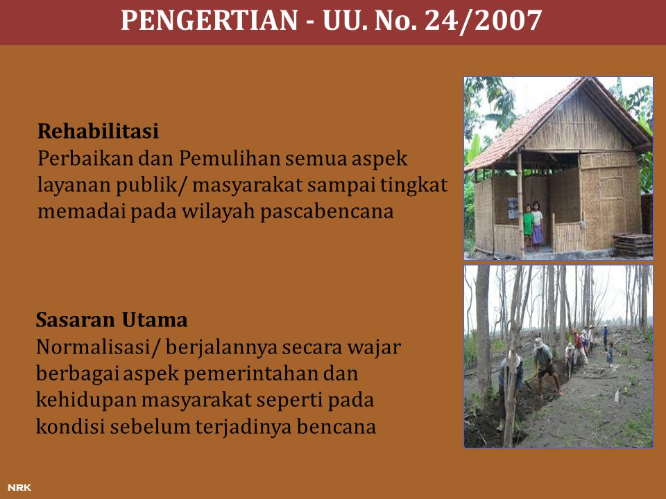 PENGERTIAN - UU. No. 24/2007 Rehabilitasi