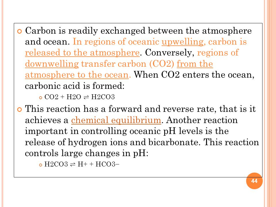 Carbon is readily exchanged between the atmosphere and ocean