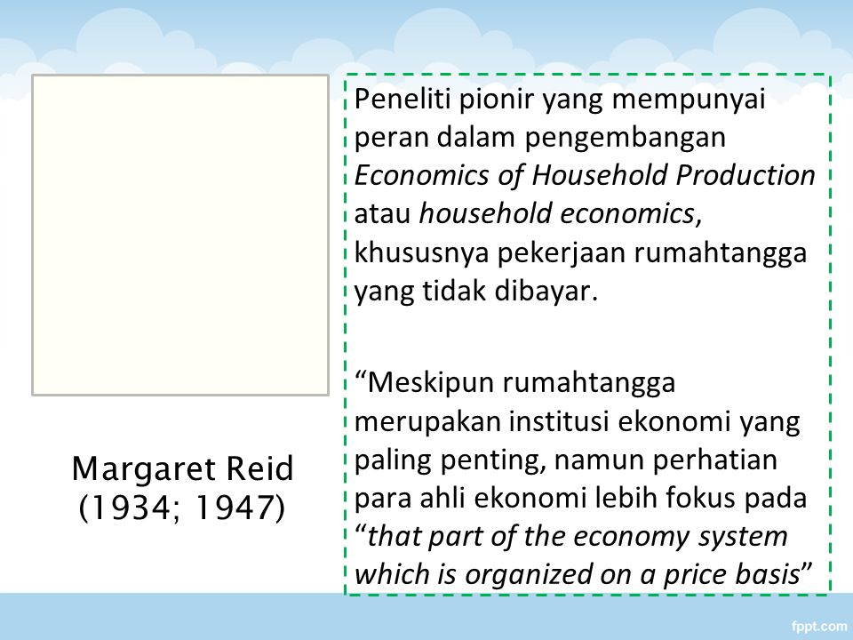 Peneliti pionir yang mempunyai peran dalam pengembangan Economics of Household Production atau household economics, khususnya pekerjaan rumahtangga yang tidak dibayar.
