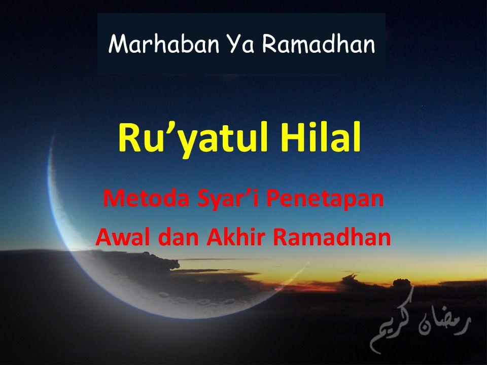 Metoda Syar'i Penetapan Awal dan Akhir Ramadhan