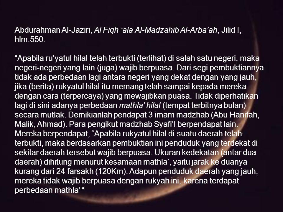 Abdurahman Al-Jaziri, Al Fiqh 'ala Al-Madzahib Al-Arba'ah, Jilid I, hlm.550: