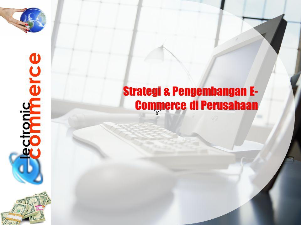 commerce lectronic Strategi & Pengembangan E-Commerce di Perusahaan