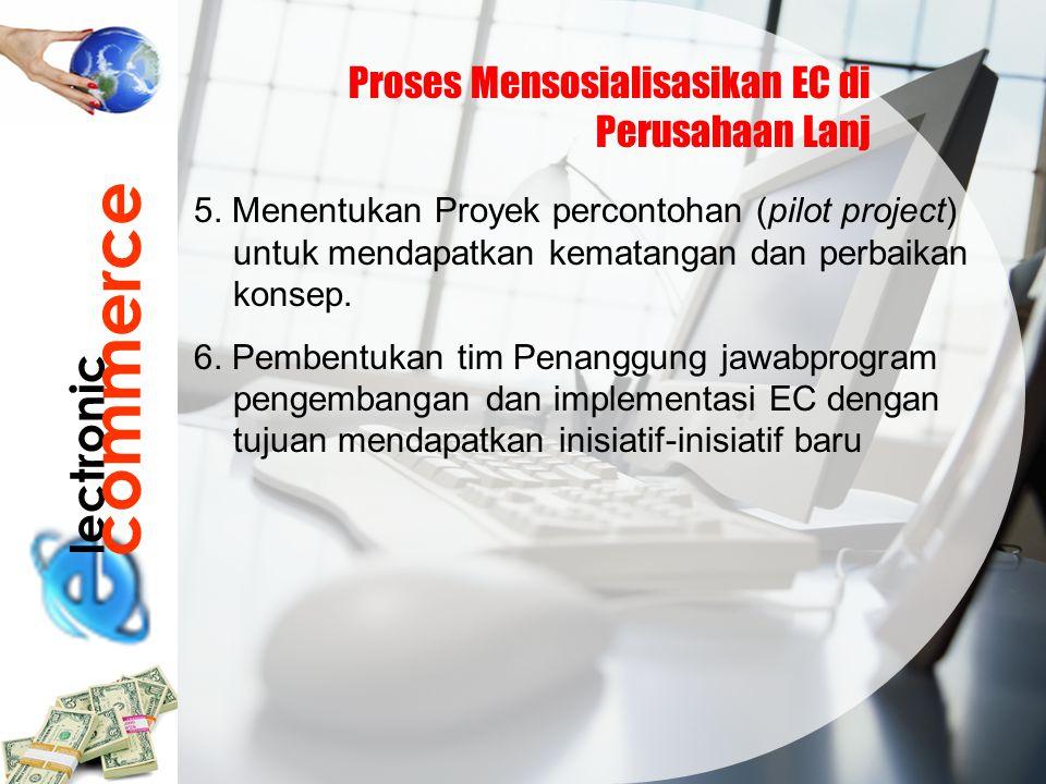commerce lectronic Proses Mensosialisasikan EC di Perusahaan Lanj