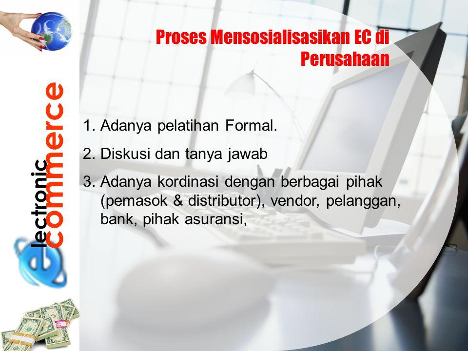 commerce lectronic Proses Mensosialisasikan EC di Perusahaan