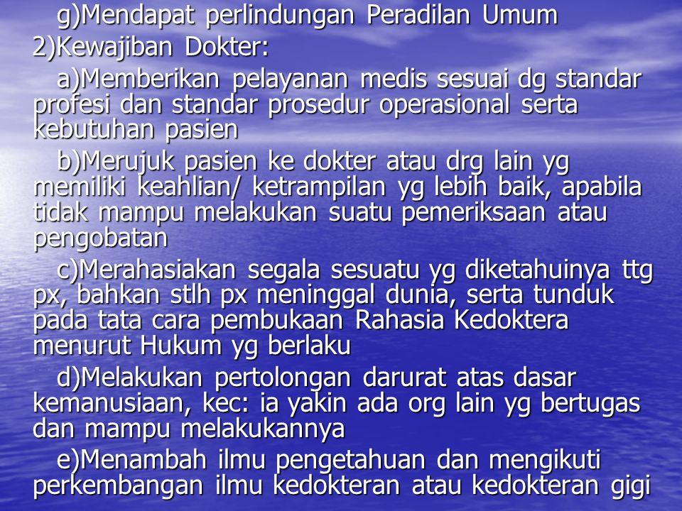 g)Mendapat perlindungan Peradilan Umum