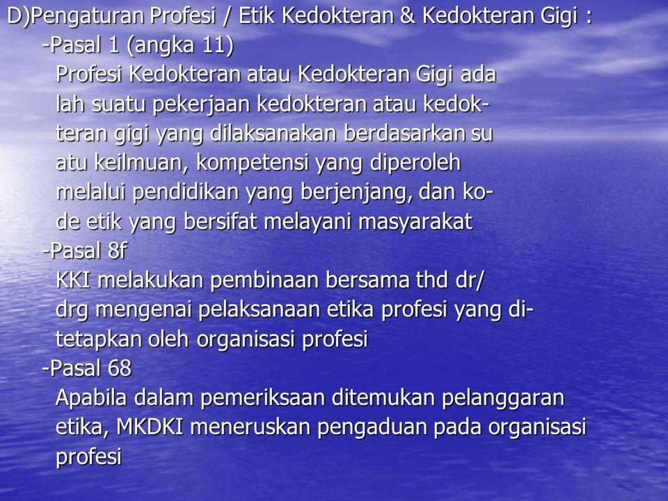 D)Pengaturan Profesi / Etik Kedokteran & Kedokteran Gigi :