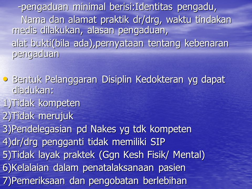 -pengaduan minimal berisi:Identitas pengadu,