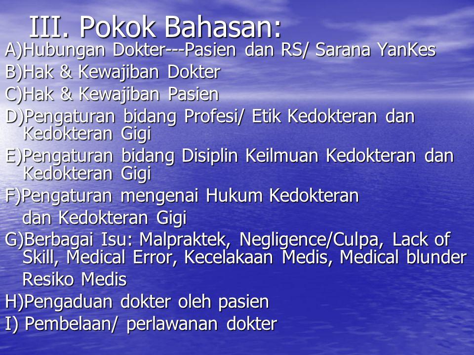 III. Pokok Bahasan: A)Hubungan Dokter---Pasien dan RS/ Sarana YanKes