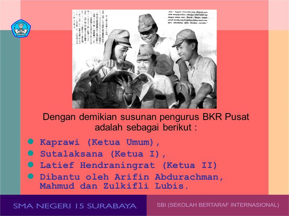 Dengan demikian susunan pengurus BKR Pusat adalah sebagai berikut :
