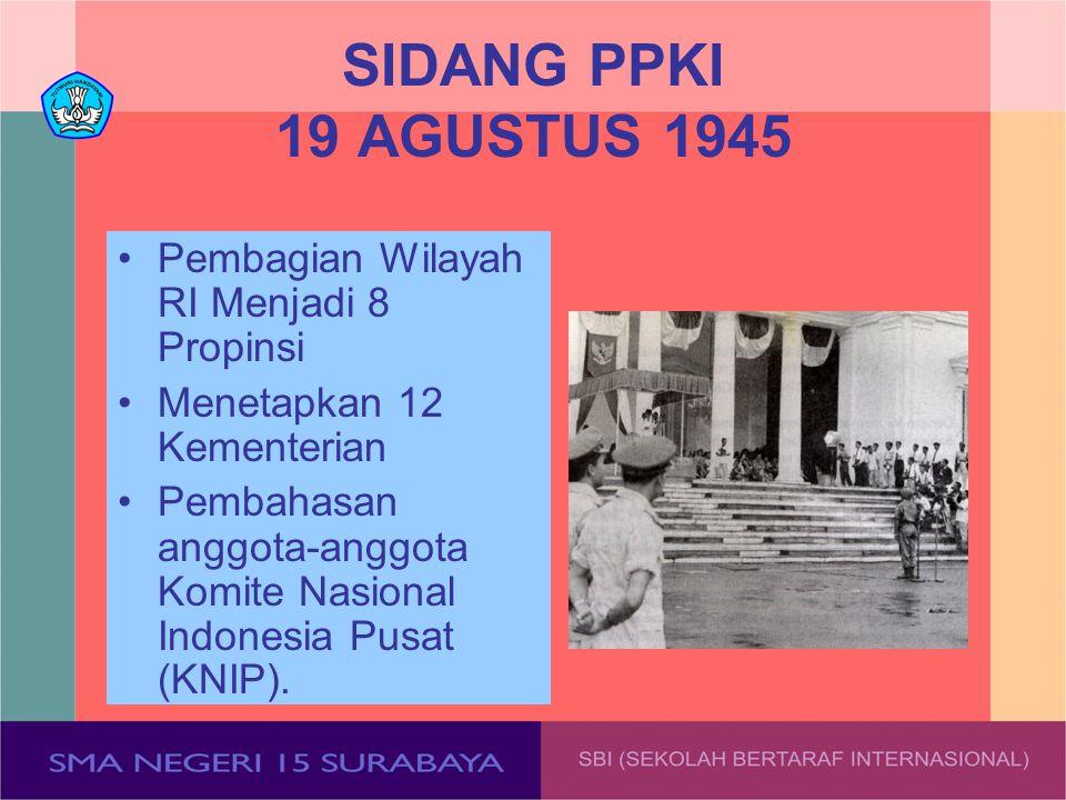 SIDANG PPKI 19 AGUSTUS 1945 Pembagian Wilayah RI Menjadi 8 Propinsi