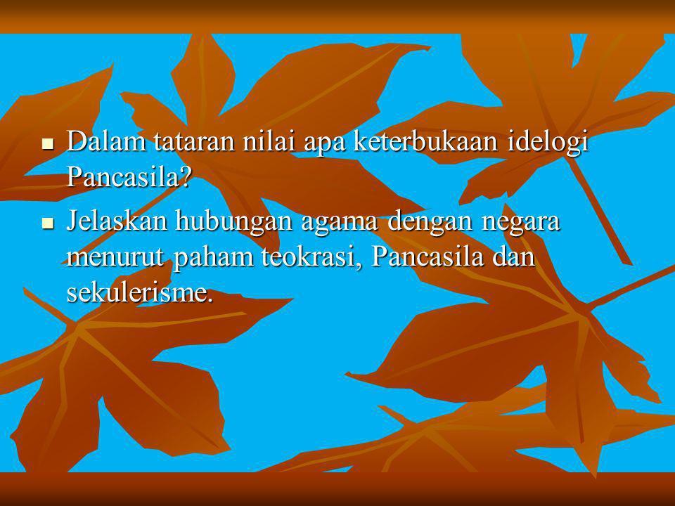 Dalam tataran nilai apa keterbukaan idelogi Pancasila
