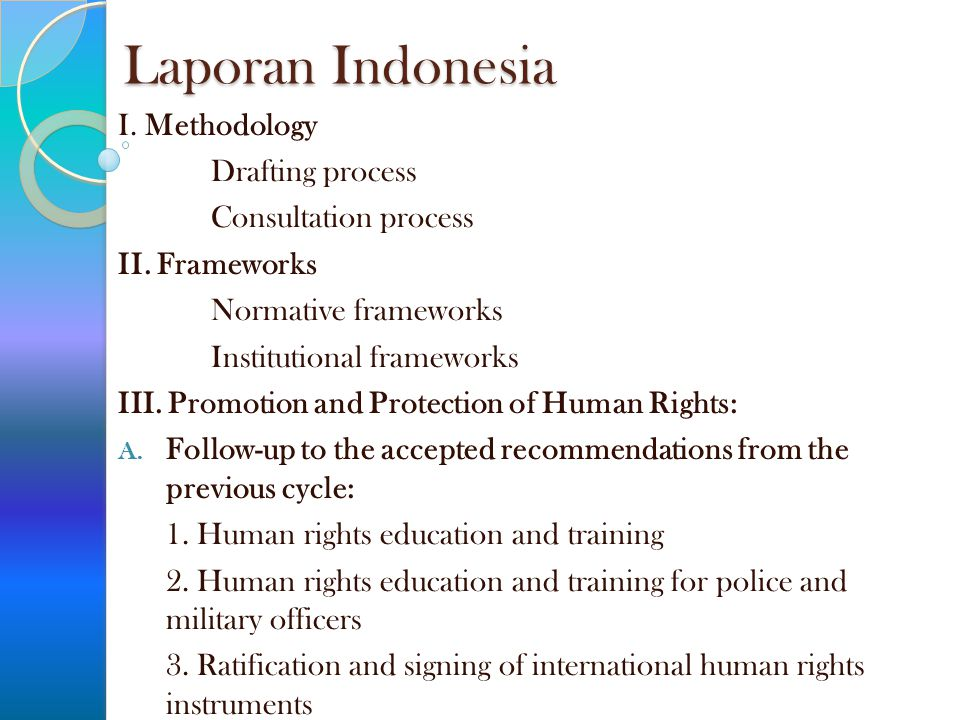 Laporan Indonesia I. Methodology Drafting process Consultation process