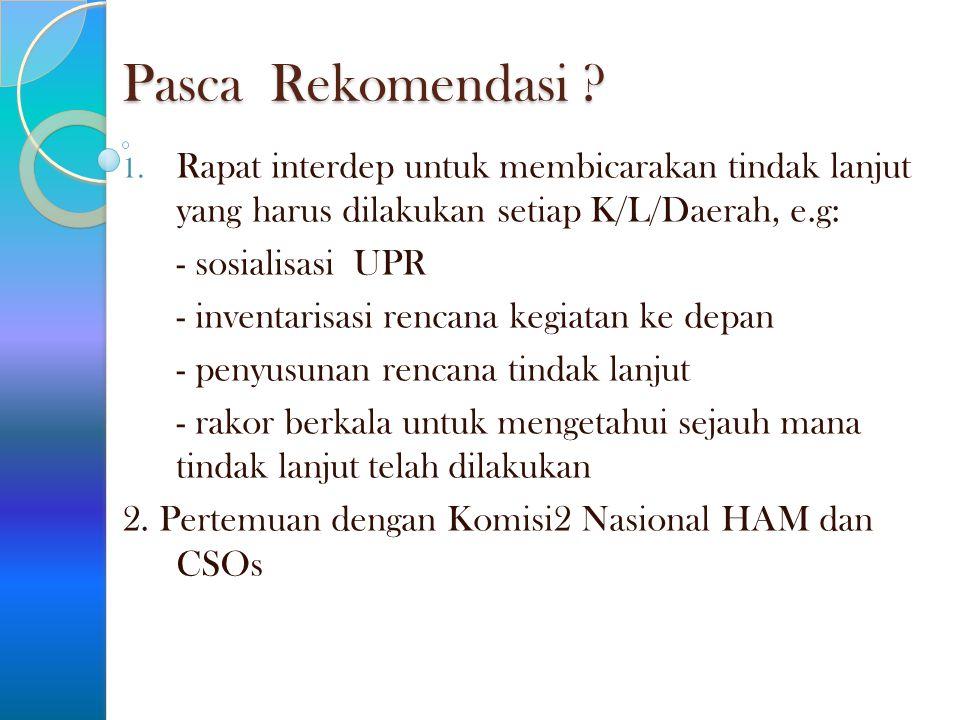 Pasca Rekomendasi Rapat interdep untuk membicarakan tindak lanjut yang harus dilakukan setiap K/L/Daerah, e.g: