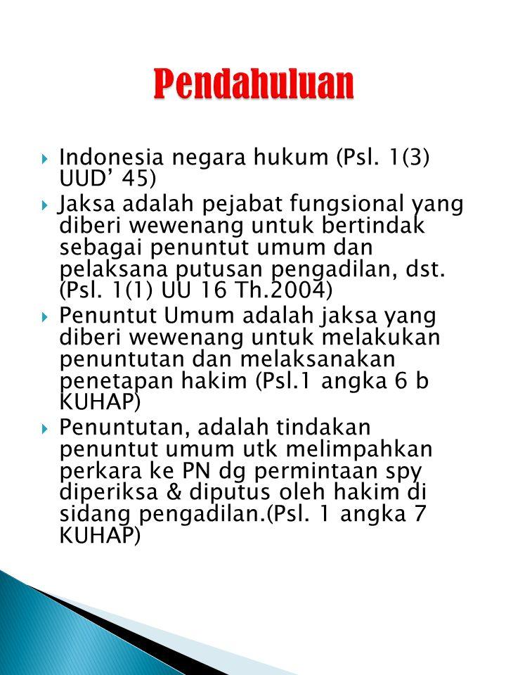 Pendahuluan Indonesia negara hukum (Psl. 1(3) UUD' 45)