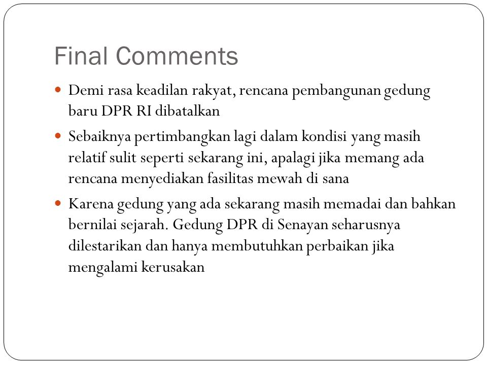 Final Comments Demi rasa keadilan rakyat, rencana pembangunan gedung baru DPR RI dibatalkan.